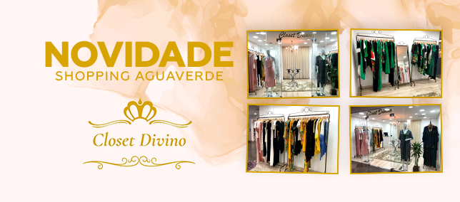 Novidade Shopping AguaVerde: Closet Divino